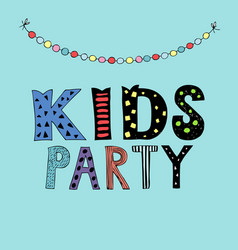 Kids party lettering party with garlands vector