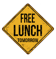 free lunch tomorrow vintage rusty metal sign vector image