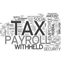 a quick guide to payroll tax text word cloud vector image