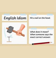 English idiom hit a nail on head template vector