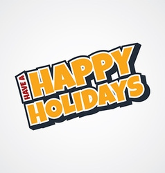 happy holidays sign vector image