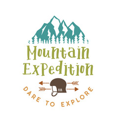 Mountain expedition badge with quote dare to vector