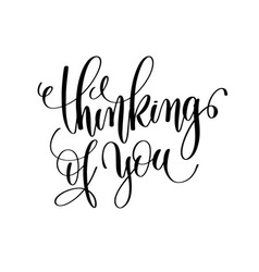thinking of you black and white hand lettering vector image