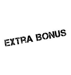 Extra bonus rubber stamp vector