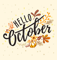 inscription hello october with nature autumn vector image