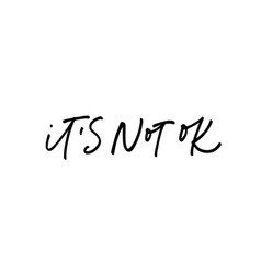 It is not ok ink pen lettering vector