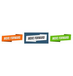 Move forward banner move forward ribbon label vector