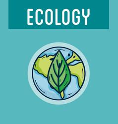 ecology green world concept vector image