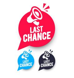last chance speech bubble set vector image