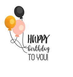 happy birthday to you balloon background im vector image