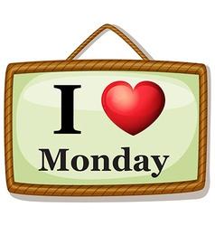 I love Monday vector image