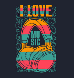 i love music - design with headphones vector image