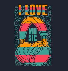 I love music - design with headphones vector