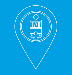 Map pointer with tram icon outline style vector