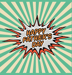 happy fathers day lettering pop art comic style vector image