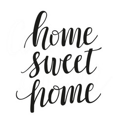 Home sweet home brush script modern calligraphy vector