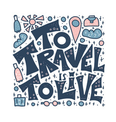 Travel quote with doodle symbols in vector
