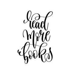 Read more books - hand lettering inscription text vector