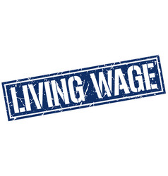 Living wage square grunge stamp vector