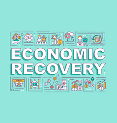 Economic recovery word concepts banner vector