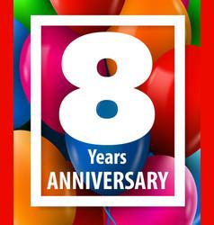 Eight years anniversary 8 year greeting card vector