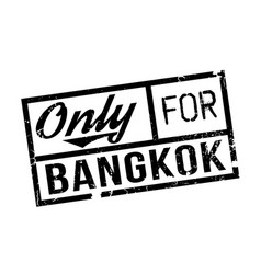 Only for bangkok rubber stamp vector