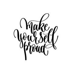 hand lettering positive quote - make yourself vector image