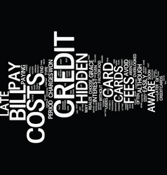 The cost of credit cards text background word vector