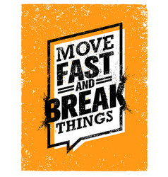 Move fast and break things creative motivation vector