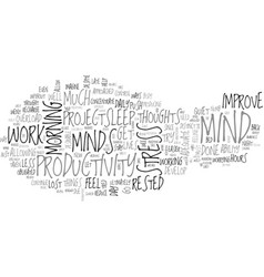 A rested mind can improve your productivity text vector