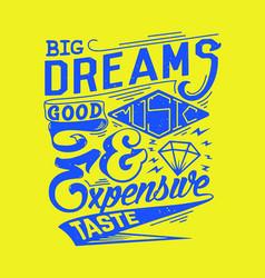Big dreams vector
