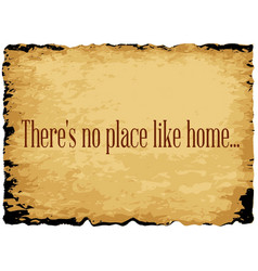 Theres no place like home vector