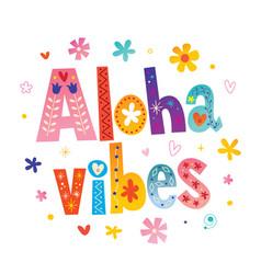 Aloha vibes vector