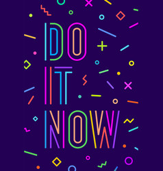 motivation positive poster do it now vector image