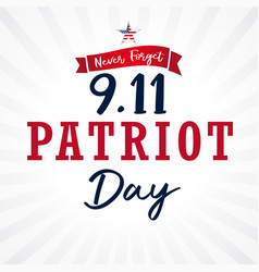 Never forget patriotl day usa star light stripes vector