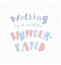 winter quote and phrase hand drawn lettering vector image