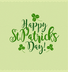happy st patricks day calligraphy vector image