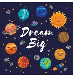 Dream Big - hand drawn poster with planets stars vector image