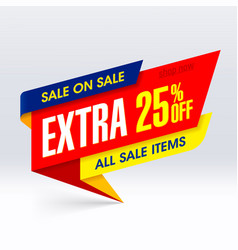 sale on sale paper banner extra 25 off all sale vector image vector image