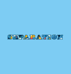 Separation concept word art vector