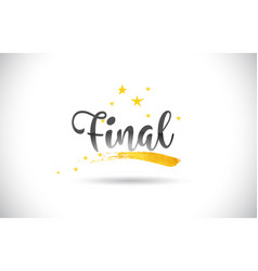 Final word text with golden stars trail and vector