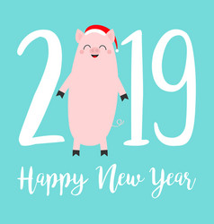 happy new year 2019 text cute fat pig santa hat vector image