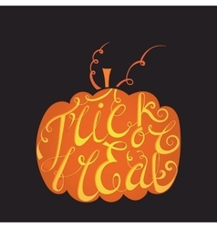 Calligraphic inscription Trick or treat vector image