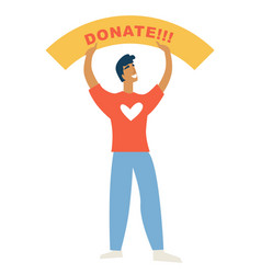 Charity man with donate banner help vector