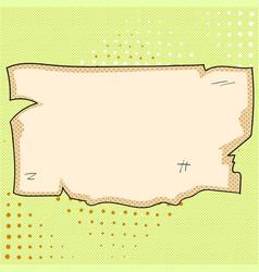 parchment pop art old paper cardboard grunge vector image