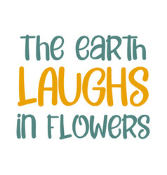earth laughs in flowers best awesome flowers vector image