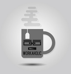workaholic mug - abstract single mug icon vector image