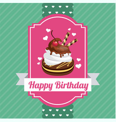 happy birthday sweet dessert celebration vector image