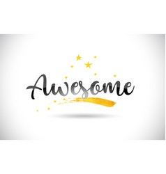 Awesome word text with golden stars trail and vector