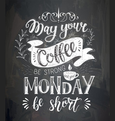 coffee quotes on the chalk board vector image